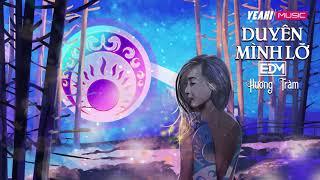 Hương Tràm | Duyên Mình Lỡ REMIX EDM (#DML)