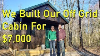 We Built Our Cozy Off Grid Cabin for $7,000