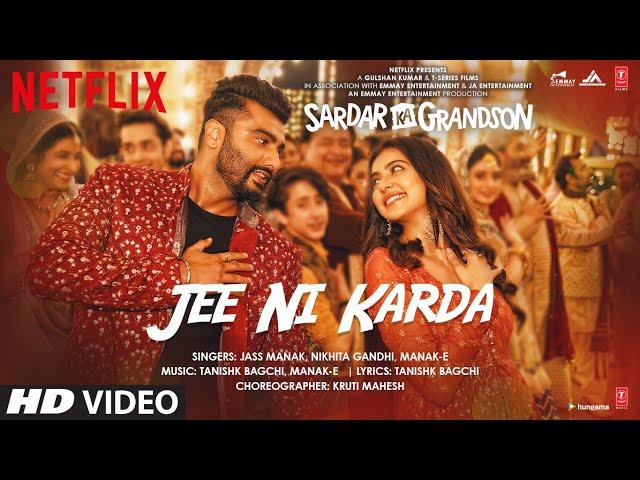 Jee Ni Karda Video | Sardar Ka Grandson | Arjun Kapoor, Rakul Preet |Jass Manak,Manak -E , Tanishk B