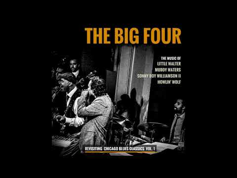 Revisiting Chicago Blues Classics Vol. 1 - The Big Four (Full Album)