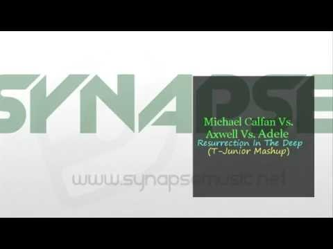 Michael Calfan Vs. Axwell Vs. Adele - Resurrection In The Deep (T-Junior Mashup)