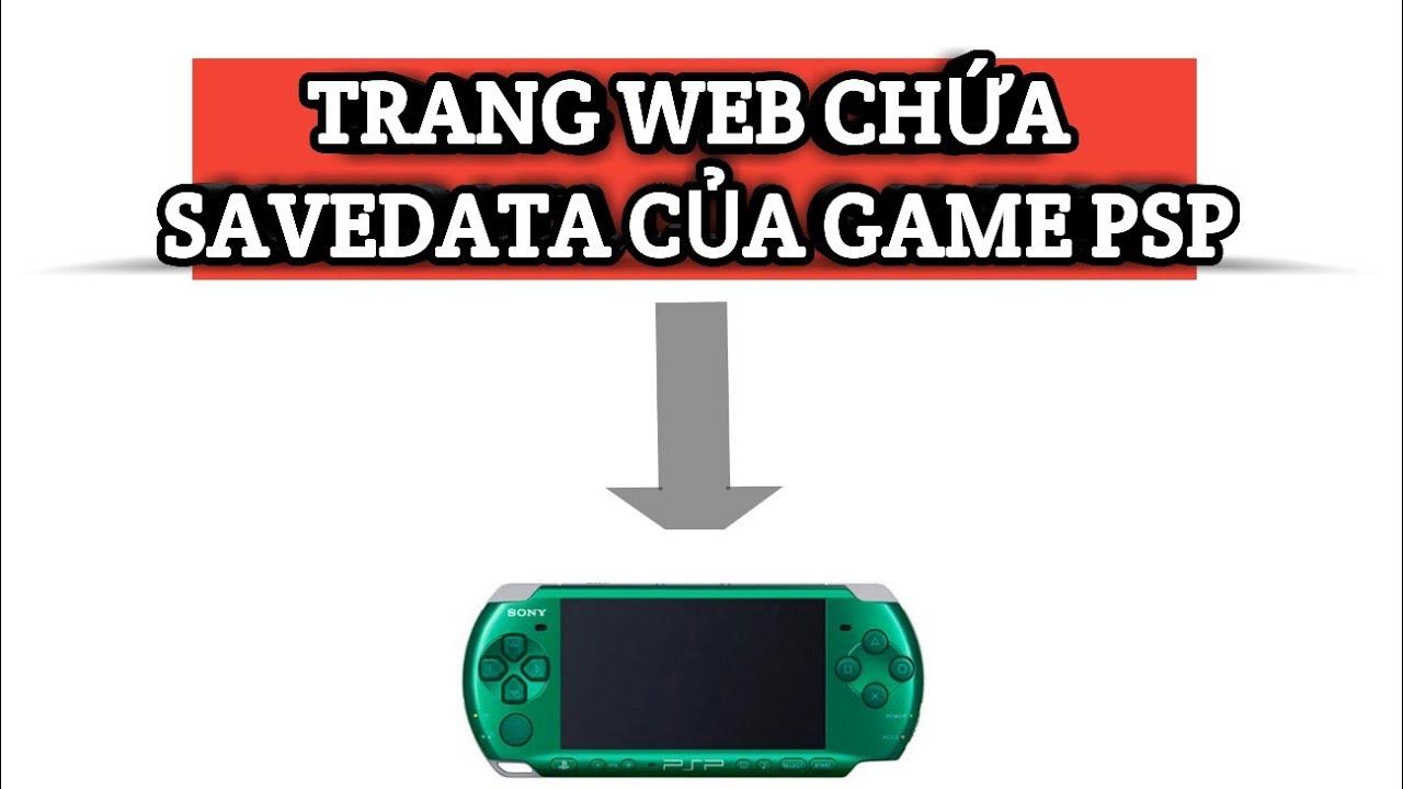 Show Trang Web tổng hợp các SAVEDATA của nhiều game PSP