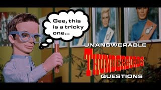 Unanswerable Thunderbirds Questions