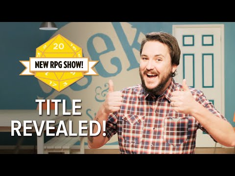 Wil Wheaton is here to give you the even MORE details about the RPG Show and reveals the EPIC title! Meet the cast here: ...