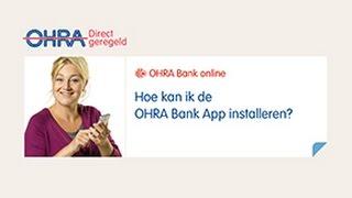 De OHRA Bank App: Hoe kan ik de OHRA Bank App installeren?
