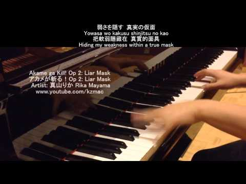 [FULL] Akame ga Kill! Op 2: Liar Mask (Piano) アカメが斬る!Op 2: Liar Mask -真山りか Rika Mayama