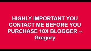 10X Blogger Webinar New Features Do Contact Me Direct BEFORE You Upgrade for Special TEAM STRATEGY