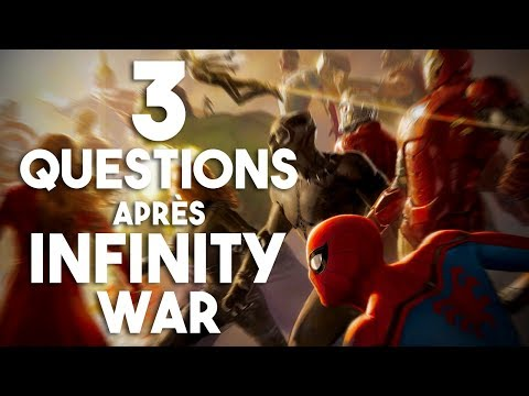 3 QUESTIONS APRÈS AVENGERS : INFINITY WAR