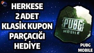 HERKESE 2 ADET KLASİK KUPON PARÇACIĞI HEDİYE PUBG Mobile 2019