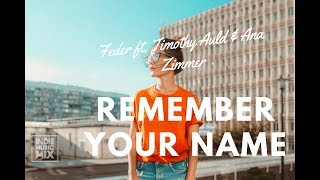 Feder - Remember Your Name feat. Timothy Auld & Ana Zimmer