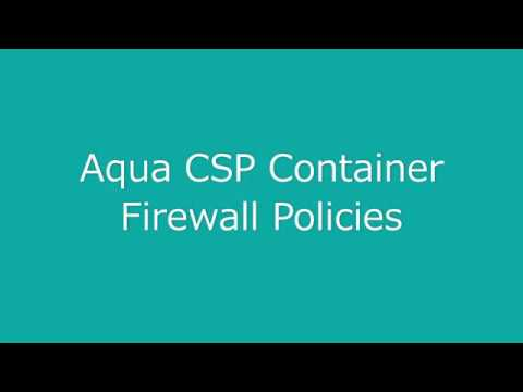 4 AquaCSP ContainerFirewall
