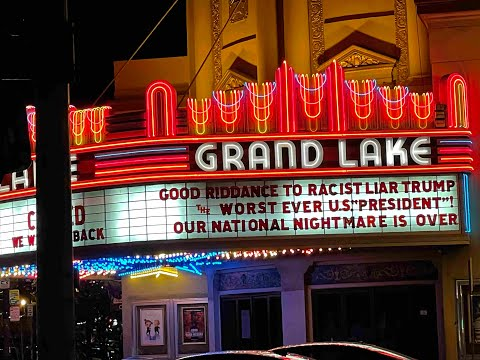 Grand Lake Theater Marquee Says Good Riddance To Trump As Worst U. S. President Ever