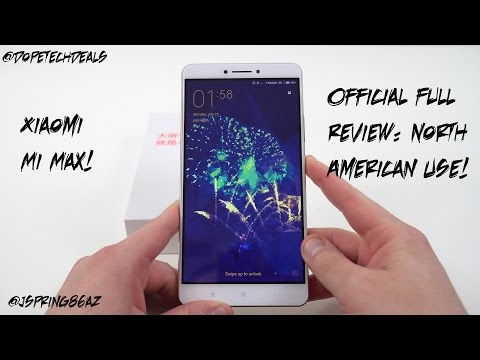 Xiaomi Mi MAX Official Full Review: Is it usable in North Am