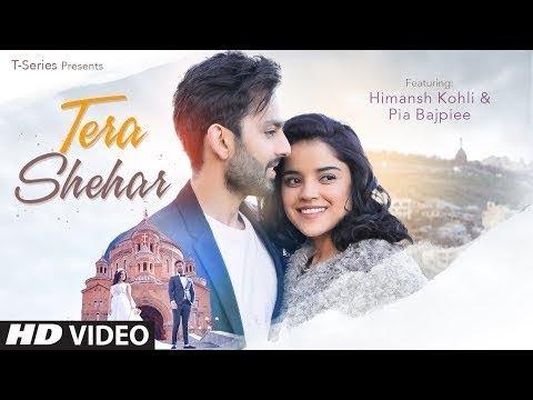 tera-shehar-video-|-himansh-kohli,-pia-b|-amaal-mallik-|-mohd-kalam-|-manoj-mu-high