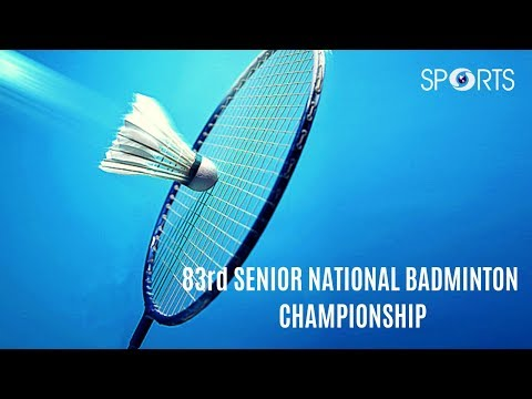 83rd Senior National Badminton Championship- 2019