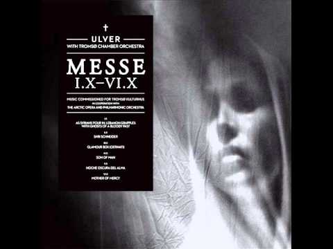 Ulver - Messe I.X-VI.X [2013] [Full Album]
