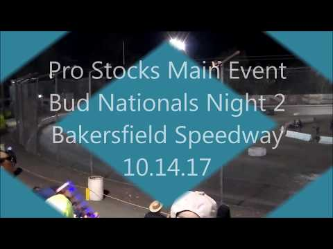 Pro Stock Main Event - Bud Nationals Night 2 - Bakersfield Speedway 10.14.17