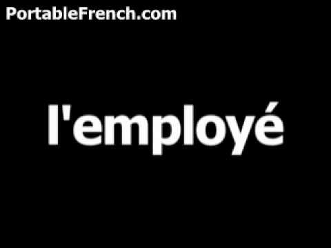 French word for employee is l'employé