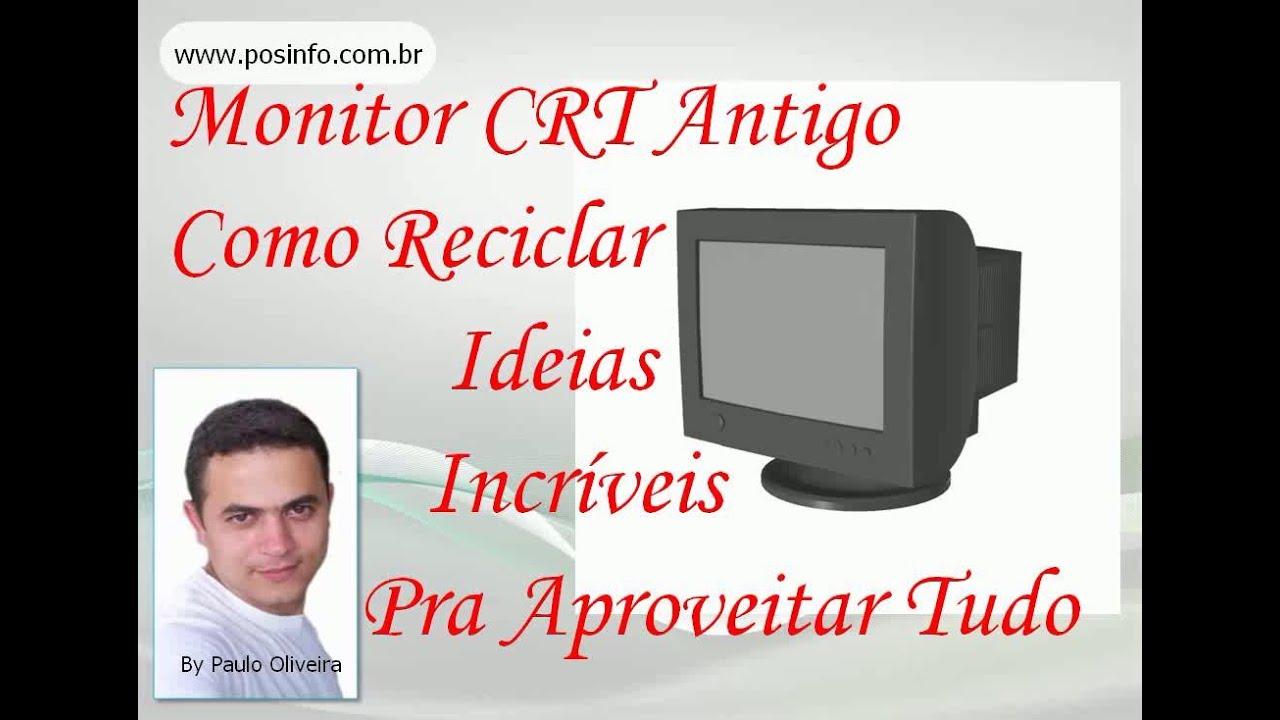 RECICLAR MONITOR CRT (ANTIGO) IDEIAS IMPRESSIONANTES. O QUE FAZER COM MONITOR TUBO?
