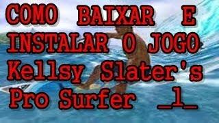 Como Baixar E Instalar O Jogo De Surf Kellsy Slater