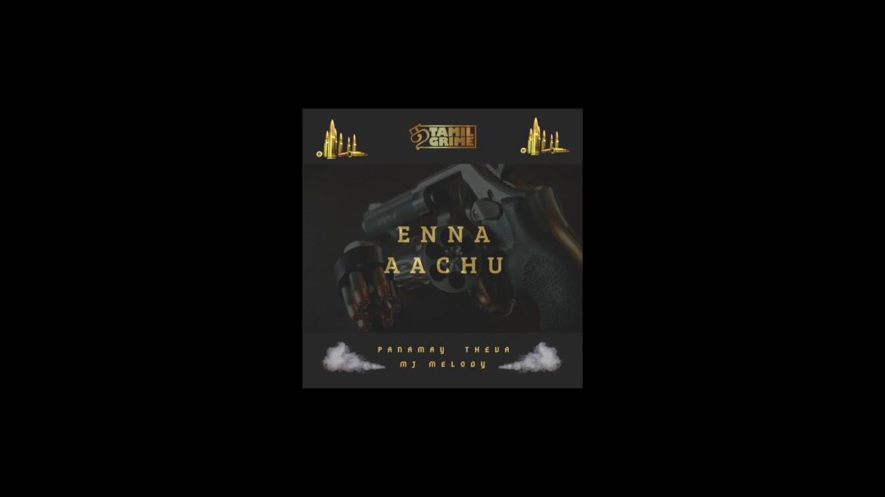 Enna Aachu | Theva | Panamay | TamilGrime | Tamilrap