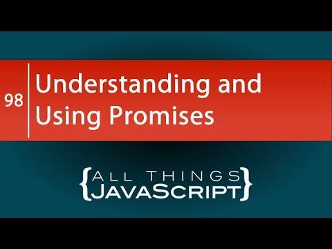 Understanding and Using JavaScript Promises