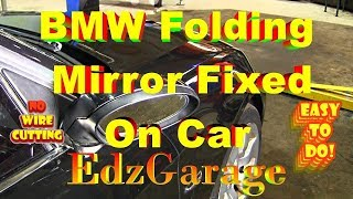 FIXED BMW Folding Mirror Issue Without Removing or Wire Cutting