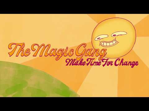 The Magic Gang - Make Time For Change (Official Video)