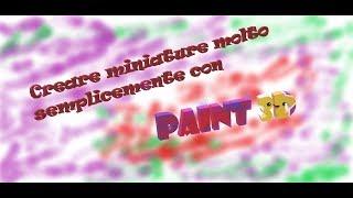Come creare delle miniature carinissime in un minuto con Paint 3d