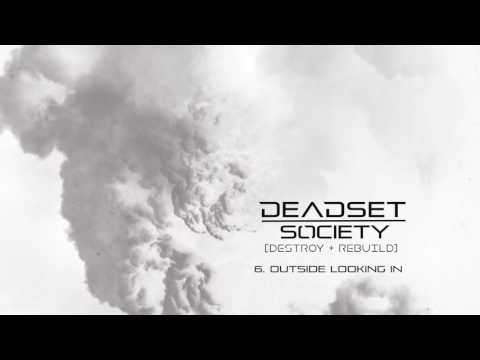 DEADSET SOCIETY - Outside Looking In