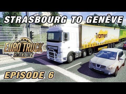 Let's Play Euro Truck Simulator 2 | Episode 6 - Strasbourg t
