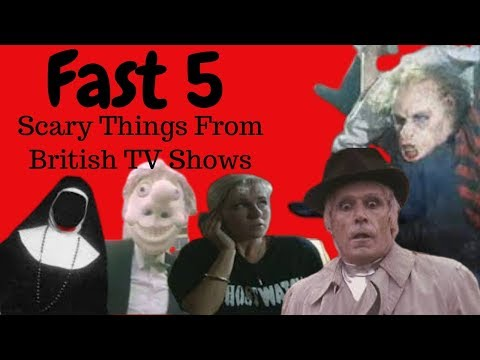 Top 5 Scary Things From British TV Shows - Fast Fives