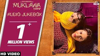 muklawa-full-album-jukebox-ammy-virk-sonam-bajwa-running-successfully-new-punjabi-songs-2019