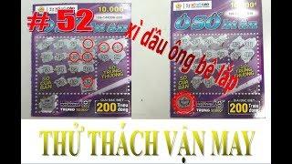 Vé số cào Việt Nam#Thửtháchvậnmay#52