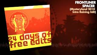 Frontliner - Spacer (Mysteryland 2010 Intro Raining Edit) - 24 days of free edits