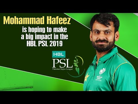 Mohammad Hafeez is hoping to make a big impact in the HBL PSL 2019