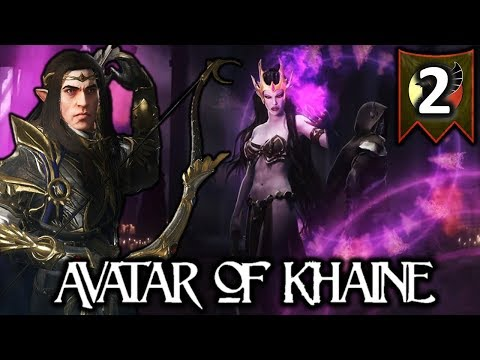 ALITH ANAR, AVATAR OF KHAINE!  Total War Warhammer 2 High Elves Campaign #2