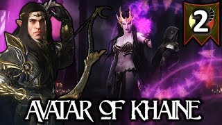 ALITH ANAR, AVATAR OF KHAINE! - Total War Warhammer 2 High Elves Campaign #2