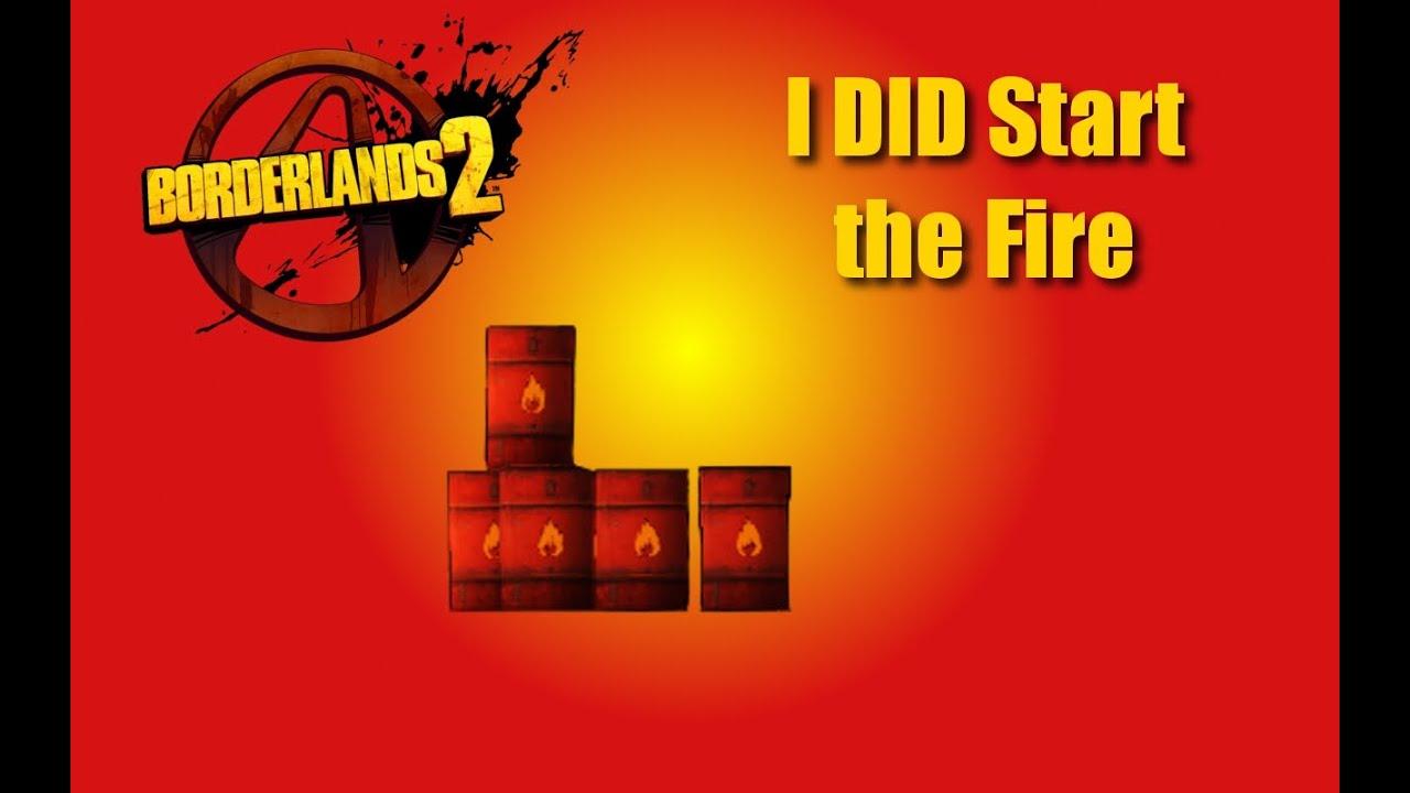 Borderlands 2 Challenge Hunt I Did Start The Fire Forge Youtube