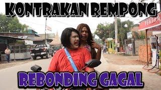 REBONDING GAGAL || KONTRAKAN REMPONG EPISODE 63