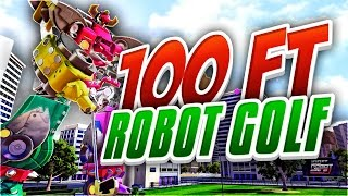 CRAZIEST GOLF! - 100FT ROBOT GOLF