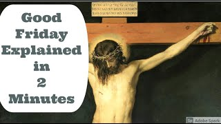 Good Friday Explained in 2 Minutes - ALL you Need to Know!