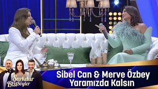 Merve Özbey & Sibel Can - Yaramızda Kalsın Resimi