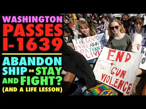 Washington Passes I-1639...Time to Move? (Plus, a life lesson)