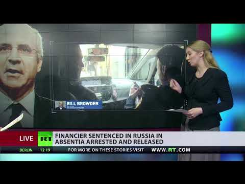 British financier sentenced in Russia in absentia is arrested & released