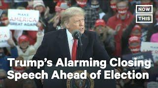 Trump's Closing Message is Full Authoritarianism | NowThis