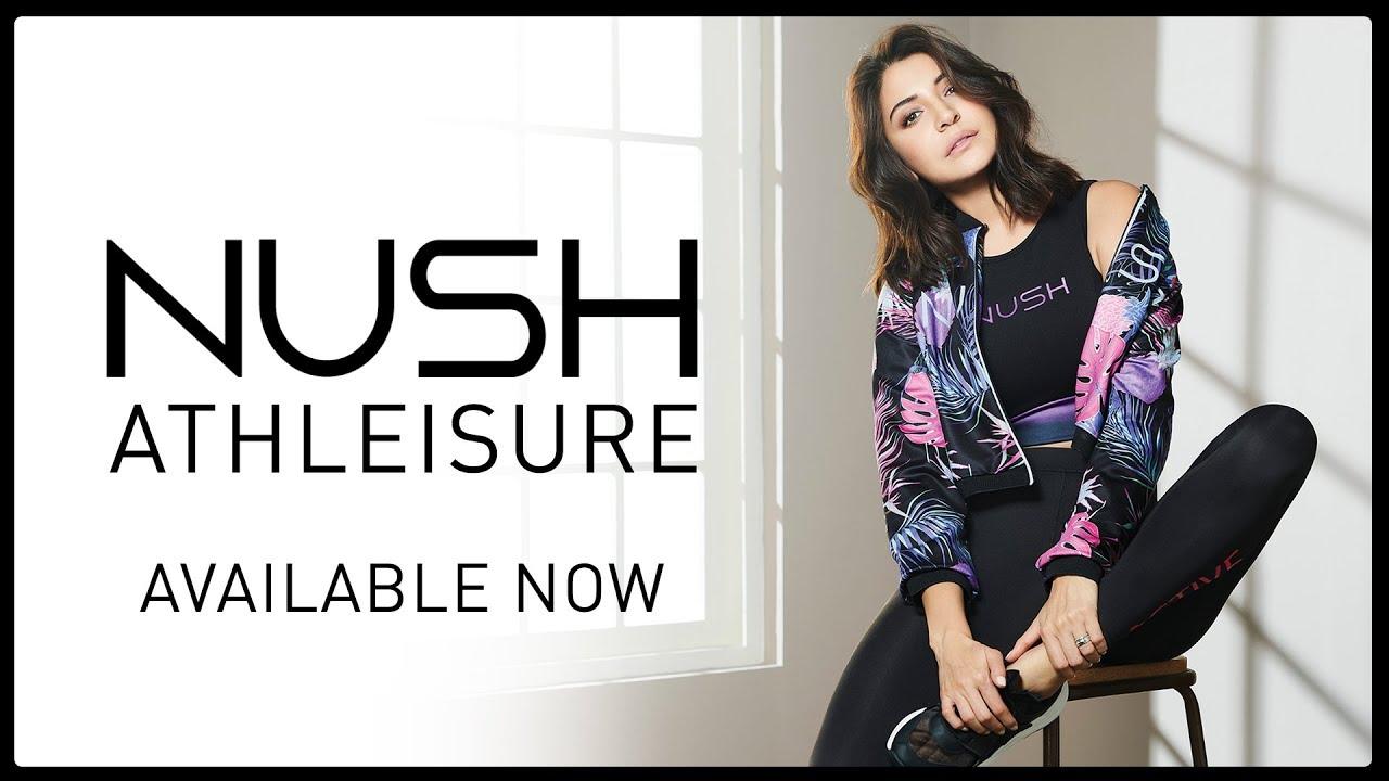 NUSH Athleisure Collection 2019 |  Anushka Sharma - YouTube