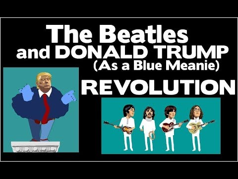 The Beatles with Donald Trump as a Blue Meanie  -  REVOLUTION