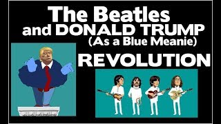 The BEATLES and DONALD TRUMP -  REVOLUTION