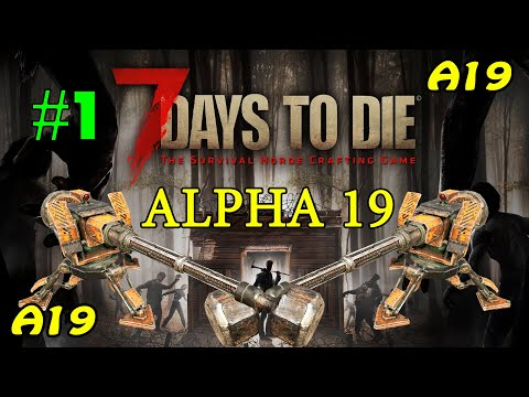 7 Days to Die Alpha 19 ► Начало выживания ► #1 (Стрим)